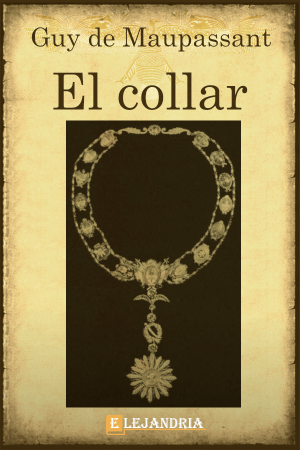 El collar de Guy de Maupassant