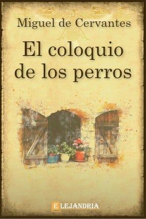 El coloquio de los perros de Cervantes, Miguel