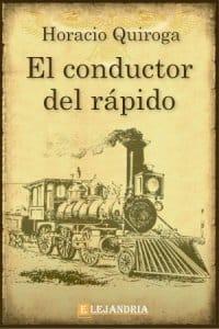 El conductor del rápido de Horacio Quiroga