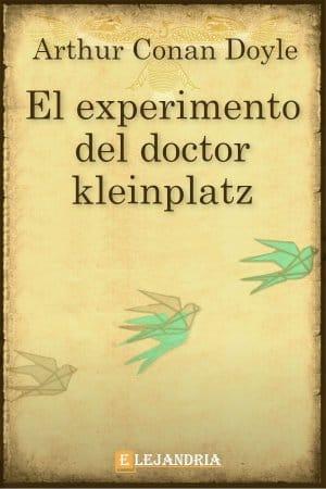 El experimento del Doctor Kleinplatz de Conan Doyle, Arthur