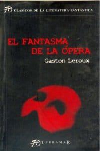 El fantasma de la ópera de Gastón Leroux