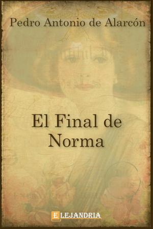 Descargar El final de Norma de de Alarcón, Pedro Antonio