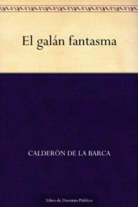 El galán fantasma de Calderón de la Barca, Pedro