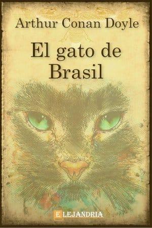 El gato de Brasil de Conan Doyle, Arthur