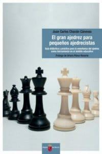 El gran ajedrez para pequeños ajedrecistas de Chacón Cánovas, Juan Carlos