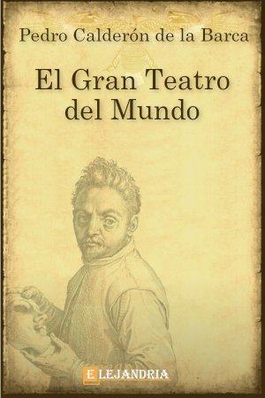 Descargar El gran teatro del mundo de Calderón de la Barca, Pedro