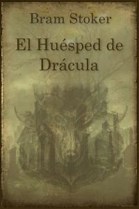 El huésped de Drácula de Stoker, Bram