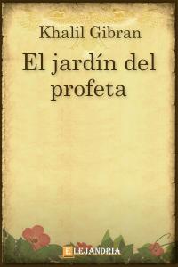 Descargar El jardín del profeta de Khalil Gibran