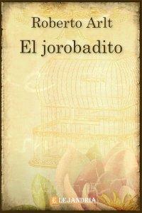 El jorobadito de Roberto Arlt