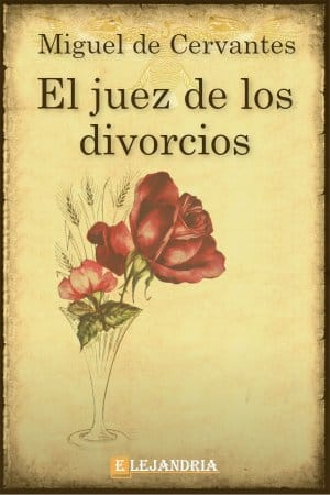 El juez de los divorcios de Cervantes, Miguel