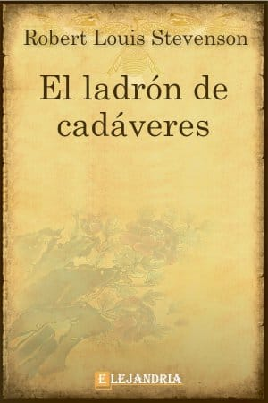 El ladrón de cadáveres de Robert Louis Stevenson