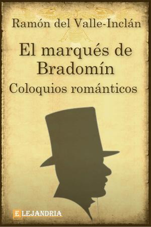 El marqués de Bradomín. Coloquios románticos de Ramón María del Valle-Inclán