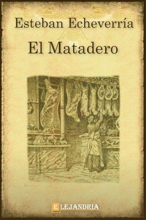 El matadero de Esteban Echeverría