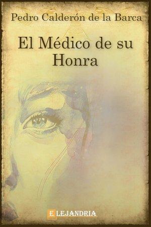 El médico de su honra de Calderón de la Barca, Pedro