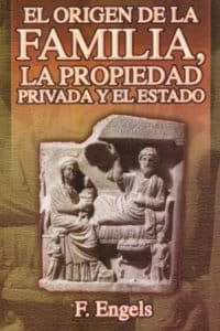 El origen de la familia, la propiedad privada y el Estado de Friedrich Engels