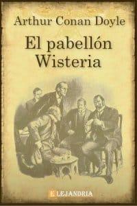 El pabellón Wisteria de Conan Doyle, Arthur