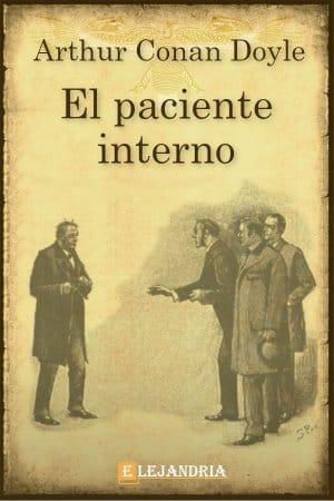 El paciente interno de Conan Doyle, Arthur