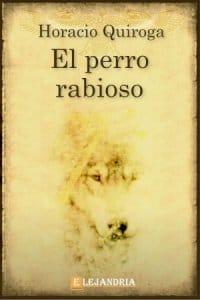 El perro rabioso de Horacio Quiroga