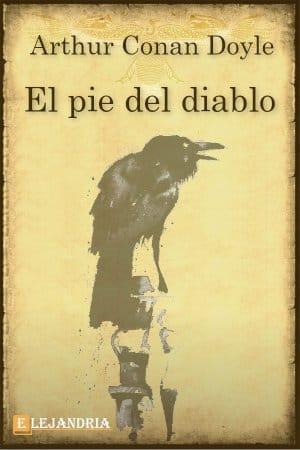 El pie del diablo de Conan Doyle, Arthur