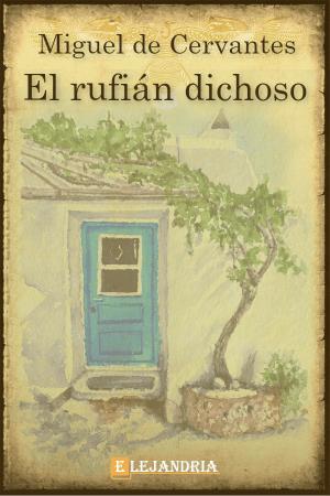 Libro El rufián dichoso gratis en PDF y ePub - Elejandría