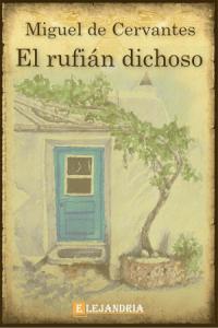 Descargar El rufián dichoso de Cervantes, Miguel