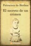 Descargar El secreto de un crimen de Patrocinio de Biedma