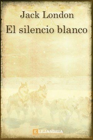 El silencio blanco de Jack London