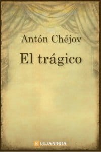 El trágico de Antón Chéjov