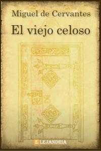 Descargar El viejo celoso de Cervantes, Miguel