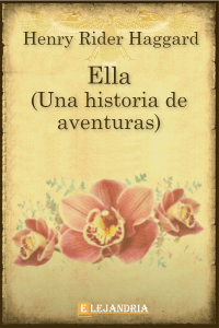 Ella (Una historia de aventuras) de H. Rider Haggard