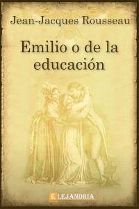Emilio, o de la educación de Jean-Jacques Rousseau