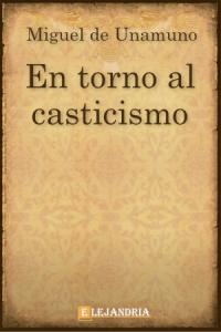 En torno al casticismo de Unamuno, Miguel