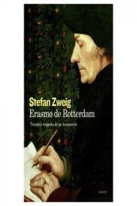 Erasmo de Rotterdam, triunfo y tragedia de un humanista de Zweig, Stefan