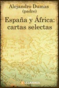 España y África: cartas selectas de Alejandro Dumas (Padre)