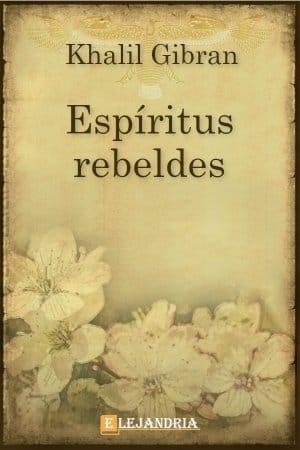 Espíritus rebeldes de Khalil Gibran