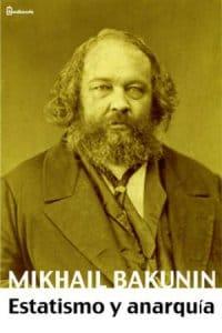 Estatismo y anarquía de Mijaíl Bakunin