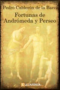 Fortunas de Andrómeda y Perseo de Calderón de la Barca, Pedro
