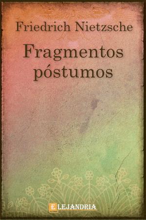 Fragmentos póstumos de Friedrich Nietzsche