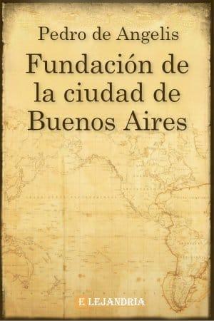 Fundación de la ciudad de Buenos Aires de Pedro de Angelis