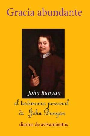 Gracia abundante al primero de los pecadores de John Bunyan