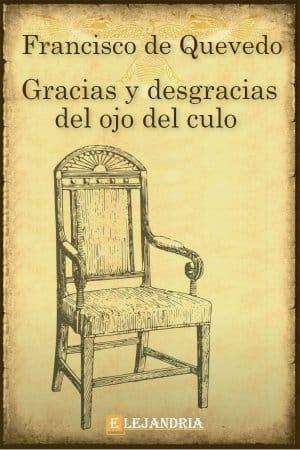 Gracias y desgracias del ojo del culo de De Quevedo, Francisco