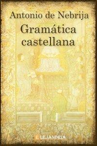 Gramática castellana de Antonio de Nebrija