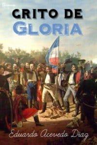Grito de gloria de Eduardo Acevedo Díaz