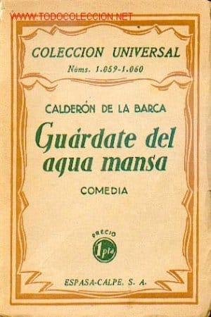 Guárdate del agua mansa de Calderón de la Barca, Pedro