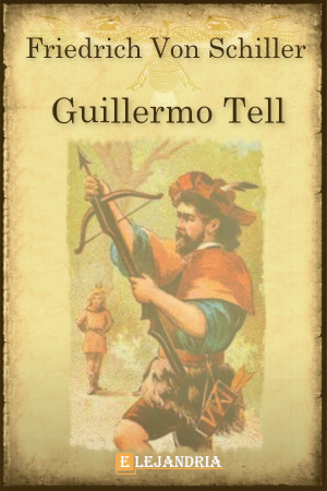 Descargar Guillermo Tell de Schiller, Friedrich