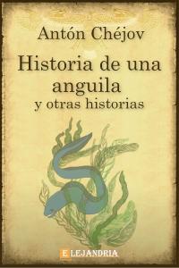 Historia de una anguila y otras historias de Antón Chéjov