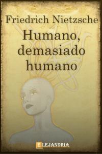 Humano, demasiado humano de Friedrich Nietzsche