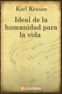 Ideal de la humanidad para la vida de Karl Krause