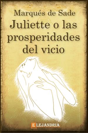 Juliette o las prosperidades del vicio de Marqués de Sade