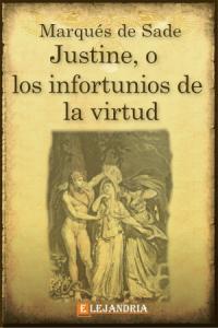 Justine, o los infortunios de la virtud de Marqués de Sade